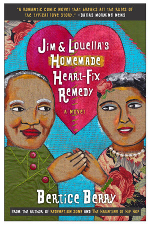 Jim and Louella's Homemade Heartfix Remedy by Bertice Berry