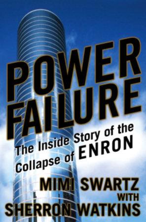 Power Failure by Mimi Swartz and Sherron Watkins