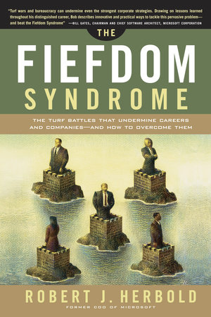 The Fiefdom Syndrome by Robert Herbold