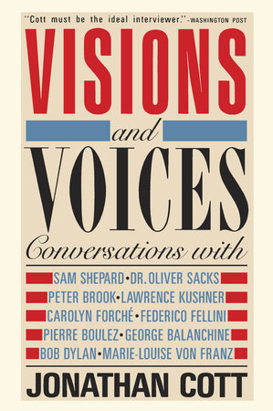 Visions and Voices by Jonathan Cott