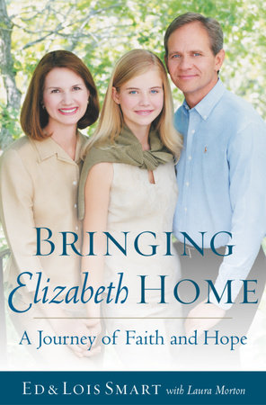 Bringing Elizabeth Home by Ed Smart and Lois Smart