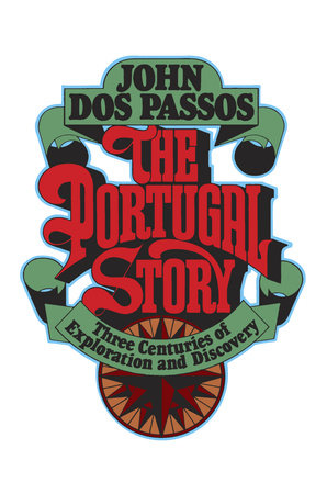The Portugal Story by John Dos Passos