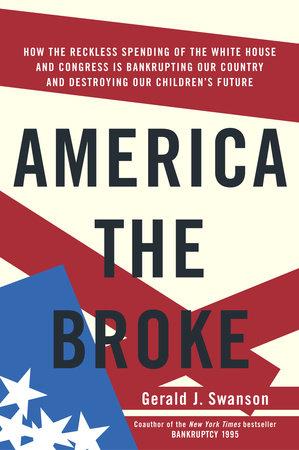 America the Broke by Gerald J. Swanson