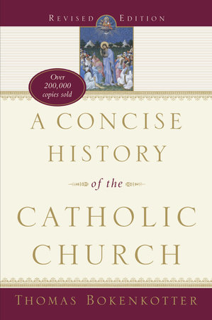 A Concise History of the Catholic Church by Thomas Bokenkotter