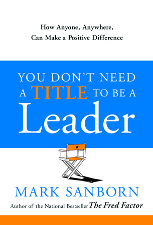 You Don't Need a Title to Be a Leader