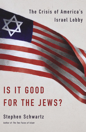 Is It Good for the Jews? by Stephen Schwartz