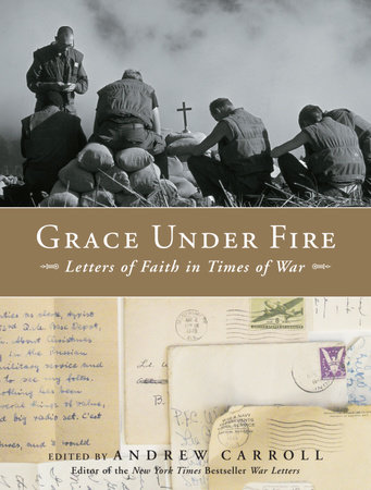 Grace under fire by andrew carroll penguinrandomhouse grace under fire by andrew carroll fandeluxe Document