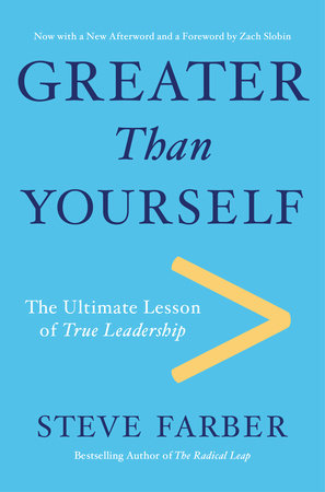 Greater Than Yourself by Steve Farber