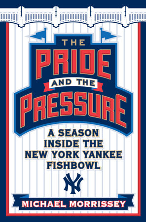 The Pride and the Pressure by Michael Morrissey