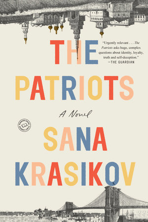 b6fdea23e The Patriots by Sana Krasikov - Reading Guide - PenguinRandomHouse ...
