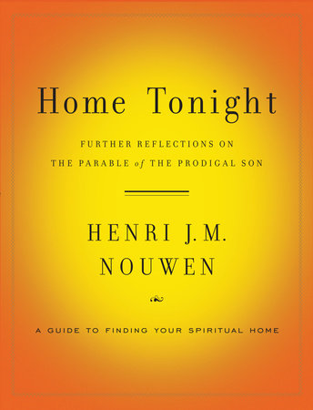 Home Tonight by Henri J. M. Nouwen