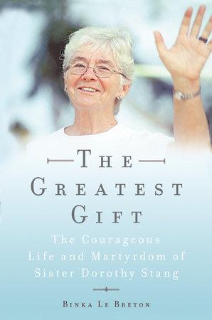 The Greatest Gift by Binka Le Breton