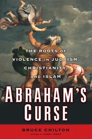 Abraham's Curse by Bruce Chilton