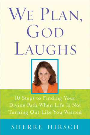 We Plan, God Laughs by Sherre Hirsch