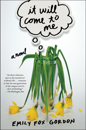 It Will Come to Me by Emily Fox Gordon