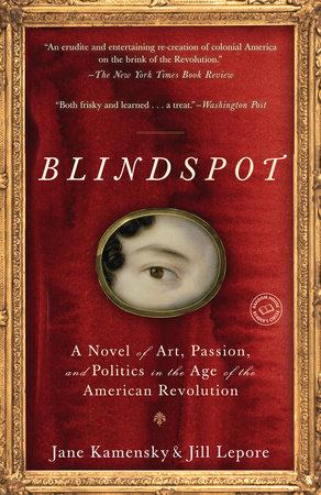 Blindspot by Jane Kamensky and Jill Lepore