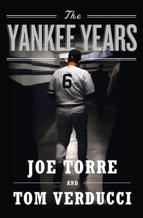 The Yankee Years by Joe Torre and Tom Verducci