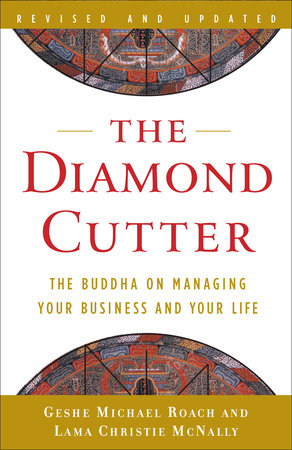 The Diamond Cutter by Geshe Michael Roach and Lama Christie McNally