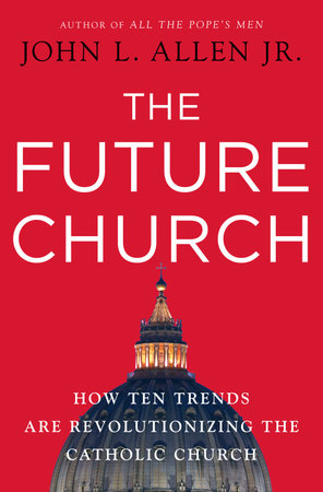 The Future Church by John L. Allen, Jr.