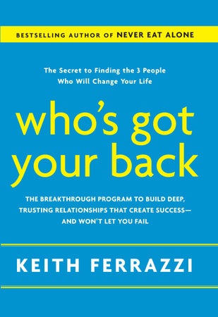 Who's Got Your Back by Keith Ferrazzi