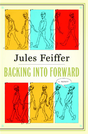 Backing Into Forward by Jules Feiffer