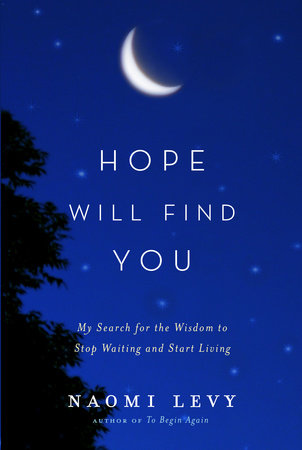 Hope Will Find You by Naomi Levy