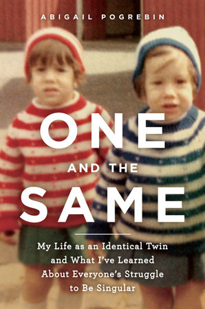 One and the Same by Abigail Pogrebin
