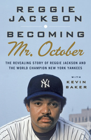 Becoming Mr. October by Reggie Jackson and Kevin Baker