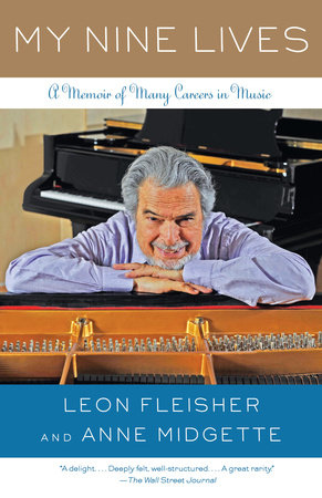 My Nine Lives by Leon Fleisher and Anne Midgette