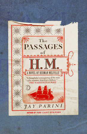 The Passages of H. M. by Jay Parini