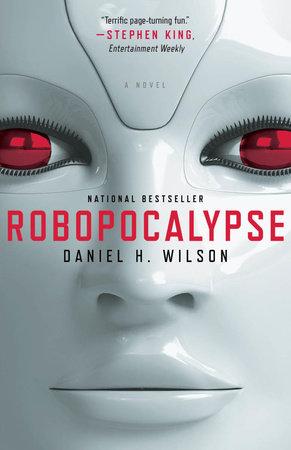Robopocalypse by Daniel H. Wilson