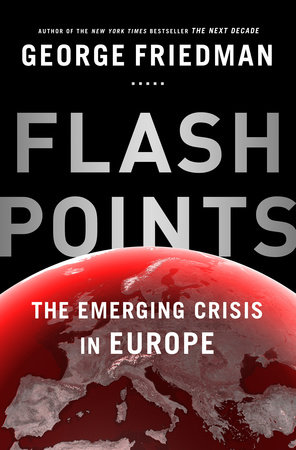 Flashpoints by George Friedman