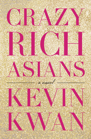 Crazy Rich Asians by Kevin Kwan