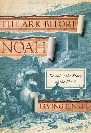 The Ark Before Noah by Irving Finkel