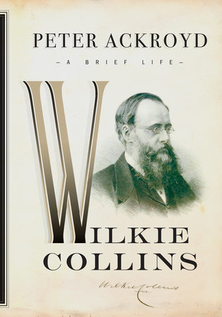 Wilkie Collins by Peter Ackroyd
