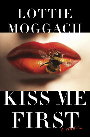 Kiss Me First by Lottie Moggach
