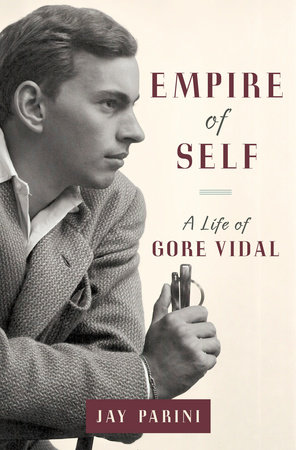 Empire of Self by Jay Parini