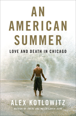 An American Summer by Alex Kotlowitz