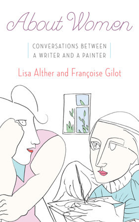 About Women by Lisa Alther and Francoise Gilot