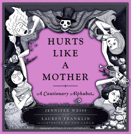 Hurts Like a Mother by Jennifer Weiss and Lauren Franklin