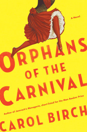 Orphans of the Carnival by Carol Birch