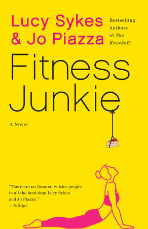 Fitness Junkie by Lucy Sykes and Jo Piazza