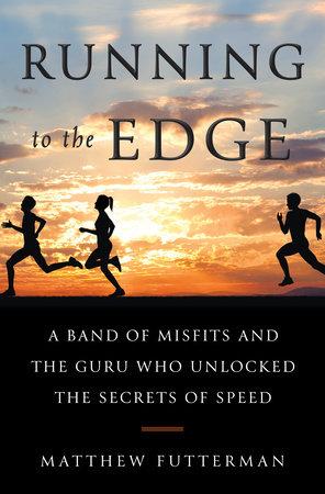 Running to the Edge by Matthew Futterman