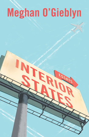 Interior States by Meghan O'Gieblyn