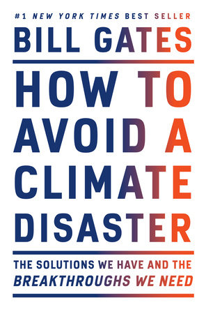 How to Avoid a Climate Disaster by Bill Gates: 9780385546133 |  PenguinRandomHouse.com: Books