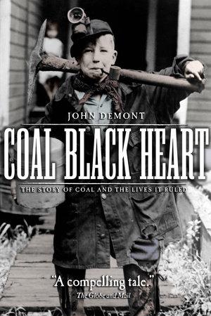 Coal Black Heart by John Demont