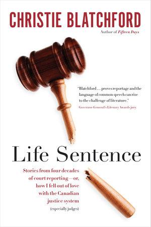 Life Sentence by Christie Blatchford