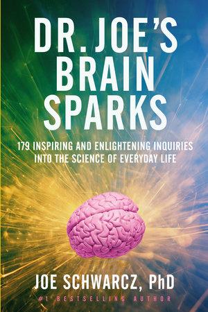 Dr. Joe's Brain Sparks by Joe Schwarcz