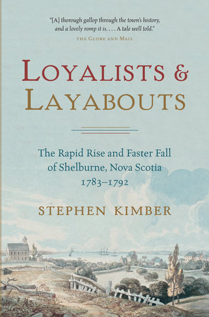 Loyalists and Layabouts by Stephen Kimber