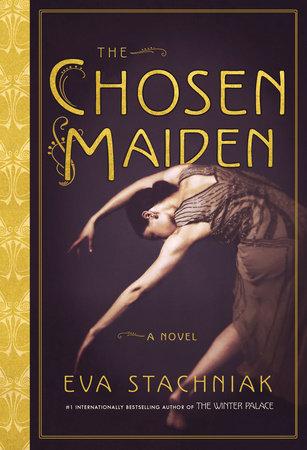 The Chosen Maiden by Eva Stachniak